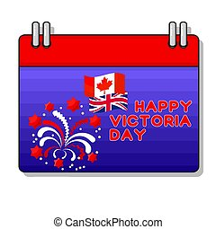 Happy Victoria Day card with fireworks, flag, calendar icon. Vector illustration.