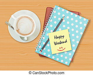 Happy weekend and smile on blank paper with coffee cup on wood b