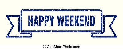 happy weekend grunge ribbon. happy weekend sign. happy...
