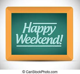 happy weekend message over a blackboard. illustration design