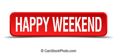 Happy weekend red 3d square button on white background