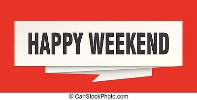 happy weekend sign. happy weekend paper origami speech...