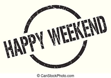 happy weekend stamp - happy weekend black round stamp