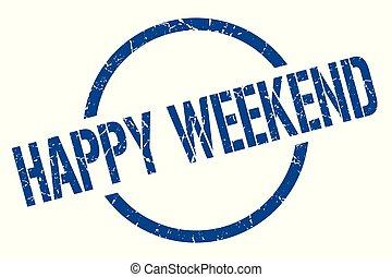 happy weekend stamp - happy weekend blue round stamp