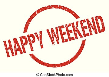 happy weekend stamp - happy weekend red round stamp