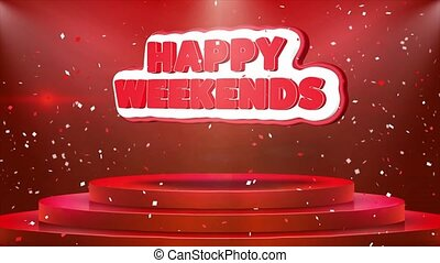 Happy Weekends Text Animation Stage Podium Confetti Loop Animation