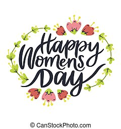 Happy women's day. 8 march. Hand drawn lettering phrase.