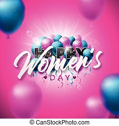 Happy Womens Day Greeting card. International Holiday Illustration with Air Balloons and Typography Design on Pink Background. Vector Spring 8 March Celebration Template.