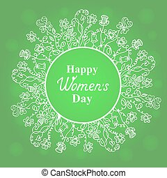 Happy Women's Day. March 8. Flower and herbage frame. Design for a holiday sale, greeting cards, flyers, invitations.