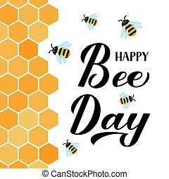 Happy World Bee Day calligraphy hand lettering with cute cartoon bees and honeycombs isolated on white. Easy to edit vector template for banner, poster, flyer, sticker, postcard, logo design, etc.
