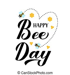 Happy World Bee Day calligraphy hand lettering with cute cartoon bees and honeycombs isolated on white. Easy to edit vector template for banner, poster, postcard, flyer, sticker, t-shirt, etc.