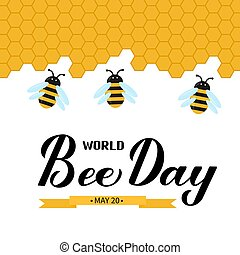 Happy World Bee Day calligraphy hand lettering with cute cartoon bees and honeycombs isolated on white. Easy to edit vector template for banner, poster, flyer, sticker, postcard, t-shirt, etc.