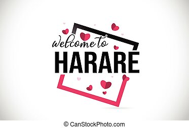 Harare Welcome To Word Text with Handwritten Font and Red Hearts Square.