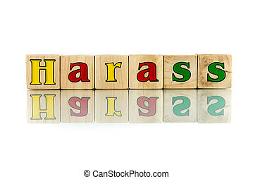 harass colorful wooden word block on the white background