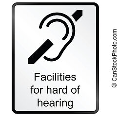 Hard of hearing Information Sign - Monochrome hard of...