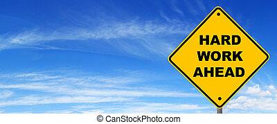 """Hard Work Ahead Road Sign - Road sign warning of \""""hard work..."""