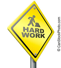 hard work ahead tough job be ambitious even if you have a...