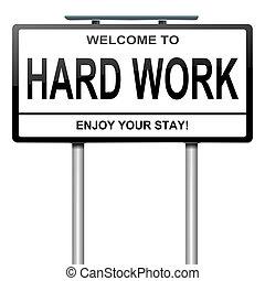 Hard work concept. - Illustration depicting a white roadsign...