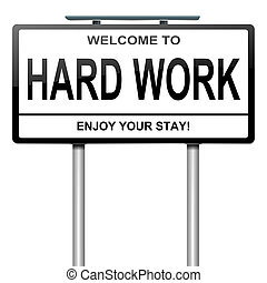 Illustration depicting a white roadsign with a hard work concept. White background.