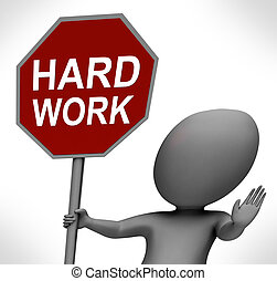Hard Work Red Stop Sign Shows Stopping Difficult Working...