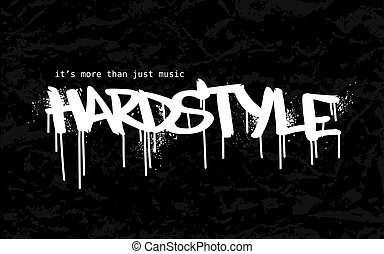 """""""HARDSTYLE"""" industrial lettering in street graffiti style. White text isolated on black background."""