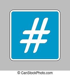 Hashtag sign illustration. White icon on blue sign as background