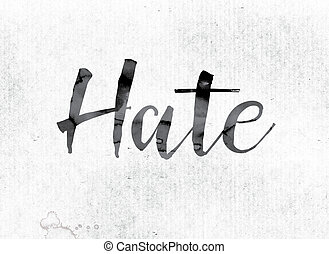 Hate Concept Painted in Ink