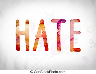 Hate Concept Watercolor Word Art