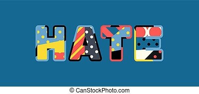 Hate Concept Word Art Illustration - The word HATE concept...