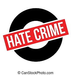 Hate Crime typographic stamp. Typographic sign, badge or...