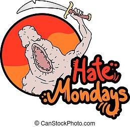 hate mondays message design - Creative design of hate...
