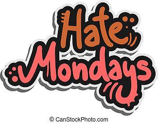 Hate mondays - Creative design of hate mondays
