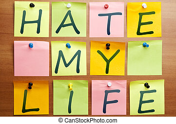 Hate my life words made by post it