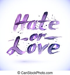 Hate or Love sign, calligraphy vector design