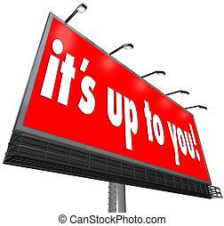 haut, choix, sien, panneau affichage, vous, signe, occasion...