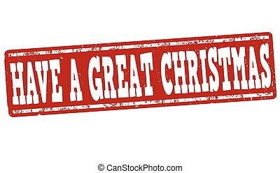 Have a great Christmas sign or stamp