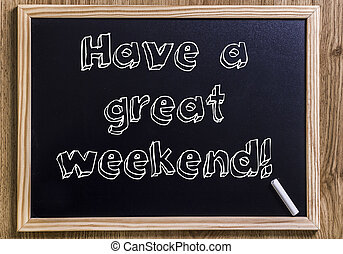 Have a great weekend! - New chalkboard with 3D outlined text