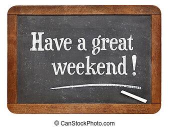 have a great weekend on blackboard