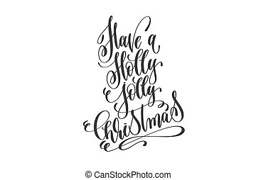 have a holly jolly christmas - hand lettering inscription
