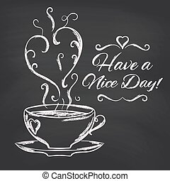 Have a nice day background with cup of tea. Vector...
