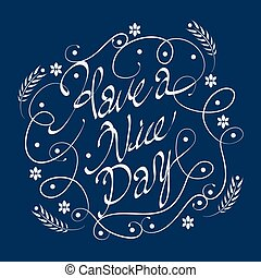 Have a nice day calligraphy design