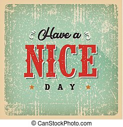 Have A Nice Day Card - Illustration of a vintage and grunge...