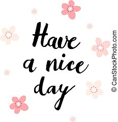 Have a nice day card with handwritten calligraphic text and...
