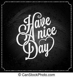 have a nice day chalk background 10 eps