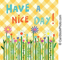 Have a nice day motivation card with flowers and pattern