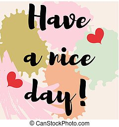 Have a nice day on abstract multicolored spots - Vector...