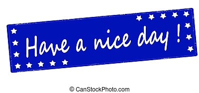 Have a nice day - Stamp with text have a nice day inside,...