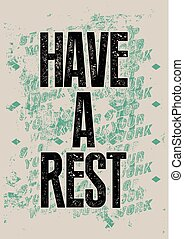 Have a rest. Typographic retro grun