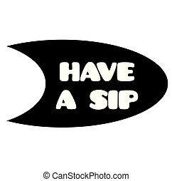 have a sip stamp on white - have a sip black stamp on white ...