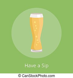 Have a Sip Text Under Weizen Glass of Beer Icon - Have a sip...